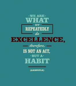 Aristotle_We-Are-What-We-Repeatedly-Do-Excellence-Therefore-Is-Not-An-Act-But-A-Habit-Aristotle